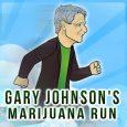 Gary Johnson's Marijuana Run